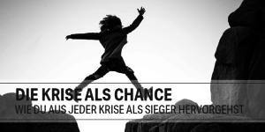 Die Krise als Chance